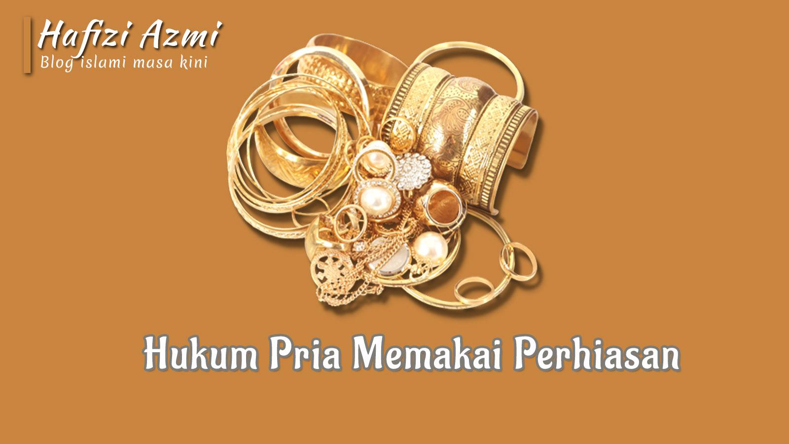 Hukum pria memakai perhiasan gelang, anting