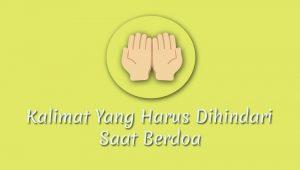 Kalimat yang dilarang saat berdoa